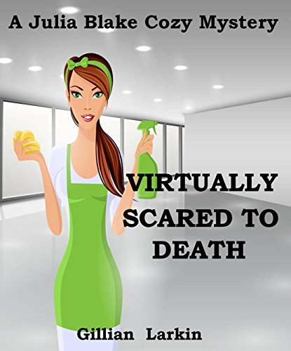 Free Kindle Book : Virtually Scared To Death (Julia Blake Cozy Mystery Book 1)