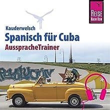 Spanisch für Cuba (Reise Know-How Kauderwelsch AusspracheTrainer) Hörbuch von Alfredo L. Hernández Gesprochen von: Alfredo L. Hernández, Kerstin Belz