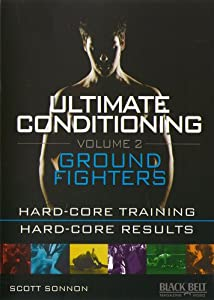 ULTIMATE CONDITIONING VOL. 2: GROUND FIGHTING WORKOUT with Scott Sonnon