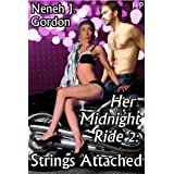Her Midnight Ride 2: Strings Attached (Interracial erotic romance)by Neneh J. Gordon