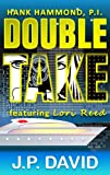 Double Take (a Hank Hammond, P.I. mystery featuring Lori Reed Book 1)