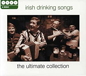 Irish Drinking Songs - The Ultimate Collection