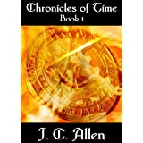 Chronicles of Time:  Book 1 ~ J. C. Allen