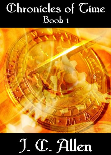 E-book - Chronicles of Time:  Book 1 by J C Allen