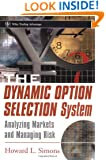 The Dynamic Option Selection System: Analyzing Markets and Managing Risk