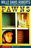 Pawns (0689833202) by Roberts, Willo Davis