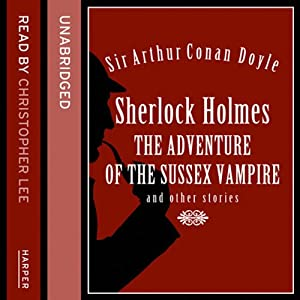 The Adventure of the Sussex Vampire and Other Stories Audiobook
