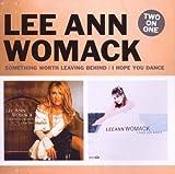 echange, troc Lee Ann Womack - Something Worth Leaving Behind - I Hope You Dance