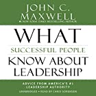 What Successful People Know About Leadership: Advice from America's #1 Leadership Authority Hörbuch von John C. Maxwell Gesprochen von: Chris Sorensen