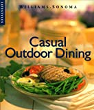 Casual Outdoor Dining (Williams-Sonoma Lifestyles , Vol 9, No 20) (0783546130) by Brennan, Georgeanne
