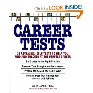 Career Tests: 25 Revealing Self-Tests to Help You Find and Succeed at the Perfect Career Louis H. Janda