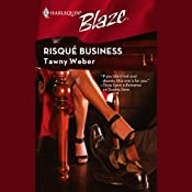 Risque Business | [Tawny Weber]