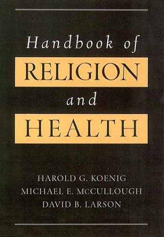 Handbook of Religion and Health, Harold G. Koenig, Michael E. McCullough, David B. Larson