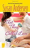 That Thing Called Love (Hqn) (0373776918) by Andersen, Susan