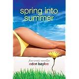 Spring into Summer ~ Eden Baylee