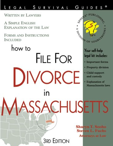 How to File for Divorce in Massachusetts: With Forms (Self-Help Law Kit With Forms)