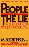 People of the Lie: the Hope for Healing Human Evil (0671528165) by Peck, M. Scott