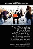 img - for The Changing Paradigm of Consulting: Adjusting to the Fast-Paced World (Research in Management Consulting) book / textbook / text book