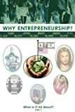 Why Entrepreneurship? What is IT All About? (Part 1)