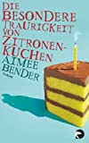 Die besondere Traurigkeit von Zitronenkuchen (3833308532) by Aimee Bender