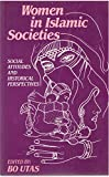 Women in Islamic Societies: Social Attitudes and Historical Perspectives