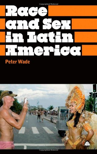 Race and Sex in Latin America (Anthropology, Culture and...