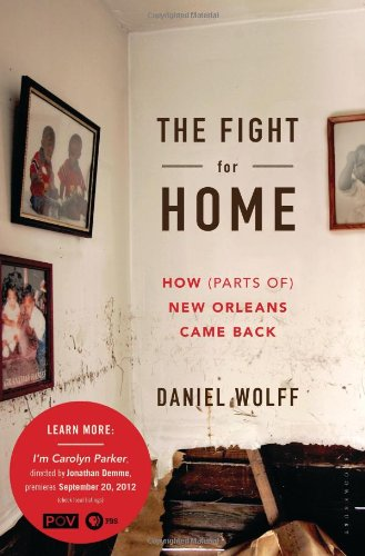 The Fight for Home: How (Parts of) New Orleans Came Back
