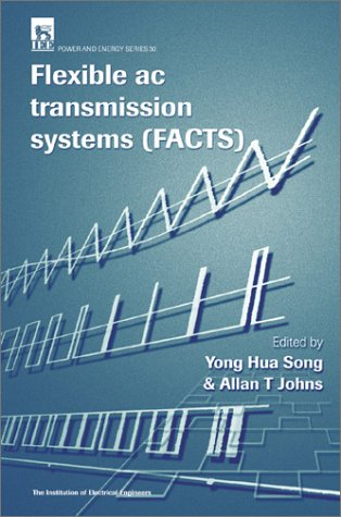 Flexible AC Transmission Systems (FACTS) (Iee Power Series, 30) (Ac Power Systems compare prices)