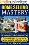 Home Selling Mastery: Master The Art...