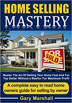 Home selling mastery master the art of - Selling your home without a realtor ...