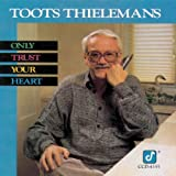 echange, troc Toots Thielemans - Only Trust Your Heart