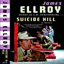 Suicide Hill (       UNABRIDGED) by James Ellroy Narrated by L. J. Ganser