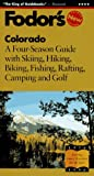 Colorado: A Four-Season Guide with Skiing, Hiking, Biking, Fishing, Rafting, Camping and G olf (Fodor's Gold Guides) (0679029982) by Fodor's