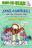 Annie and Snowball and the Surprise Day (Annie and Snowball Ready-to-Read)