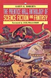 The Prentice Hall Anthology of Science Fiction and Fantasy (0130212806) by Garyn G. Roberts