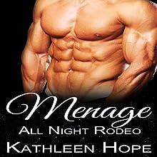 Menage: All Night Rodeo | Livre audio Auteur(s) : Kathleen Hope Narrateur(s) : Lion Queen