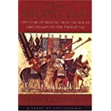 The Middle East: 2000 Years of History from the Rise of Christianity to the Present Day (History of Civilization) ~ Bernard Lewis