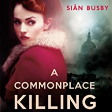 A Commonplace Killing (       UNABRIDGED) by Sian Busby Narrated by Robert Peston, Daniel Weyman