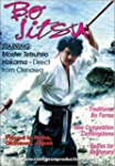Bo Jitsu starring Master Tetsuhiro Ho...