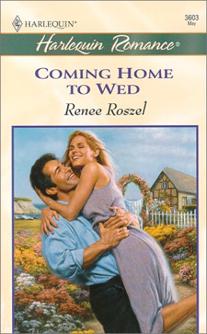 Coming Home To Wed (The Merits Of Marriage) (Harlequin Romance, 2603), Renee Roszel