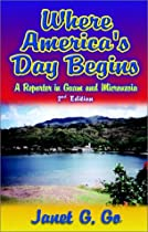 Where America's Day Begins: A Reporter in Guam and Micronesia
