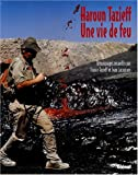 Haroun Tazieff, une vie de feu