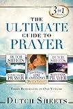 Ultimate Guide to Prayer: Three Bestsellers in One Volume