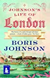 Boris Johnson Johnson's Life of London (Large Print Edition)