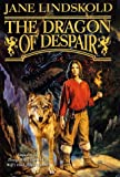 The Dragon of Despair (0765302594) by Jane Lindskold