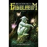 "Fabelheim: Romanvon ""Brandon Mull"""