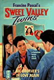 Big Brother's in Love Again (Sweet Valley Twins) (0553484354) by Pascal, Francine