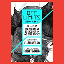 Off Limits: Tales of Alien Sex (       UNABRIDGED) by Ellen Datlow - editor Narrated by Bessie Lee Jr.