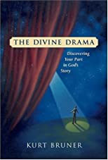The Divine Drama: Discovering Your Part in God&#39;s Story