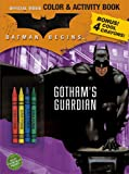 Batman Begins Color & Activity Book with Crayons: Gotham's Guardian